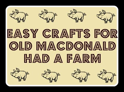 Easy Crafts For Old Macdonald Had A Farm With Images Farm