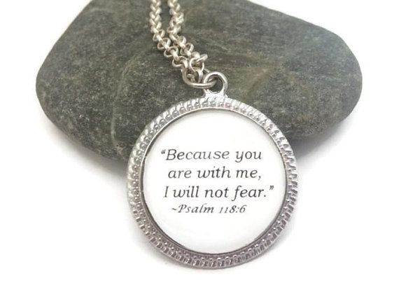 5251e5b615ae Psalm 118 6 Bible Quote Necklace Because you are with
