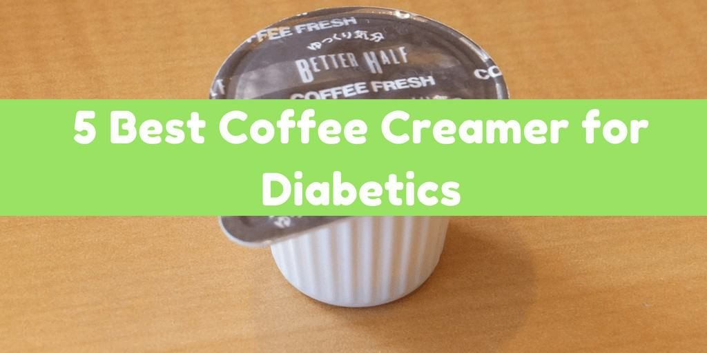 Best coffee creamer for diabetics what you need to avoid