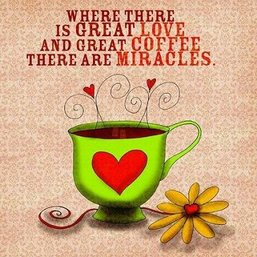 Without #love and #coffee, it'd be a miracle if we made it through the day!