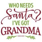 who needs santa? grandma phrase