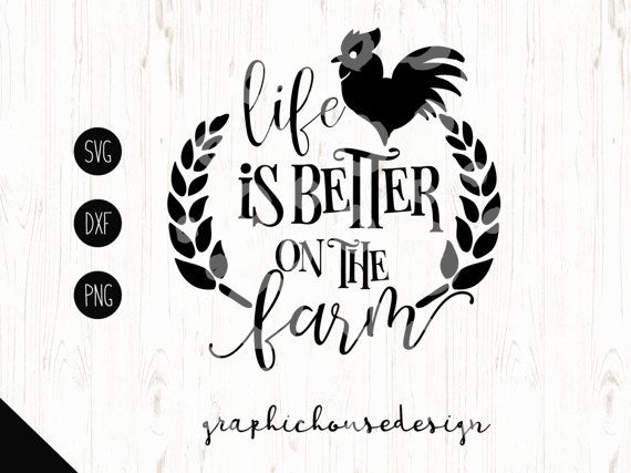 Chicken Printable Quotes: Farm Svg Barn Svg Life Is Better On The Farm By