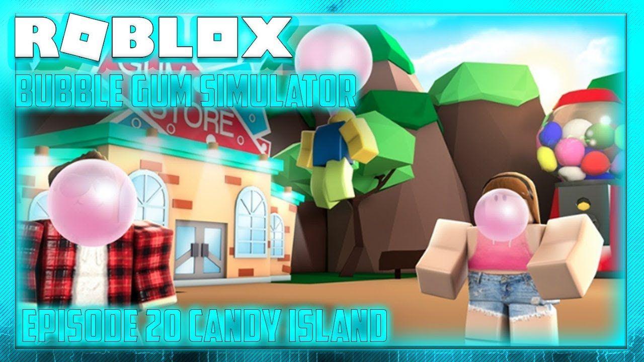 Roblox Bubble Gum Simulator New Simulator Episode 20 Candy Island