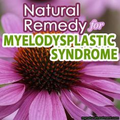 Natural Remedy for Myelodysplastic Syndrome | MS | Natural