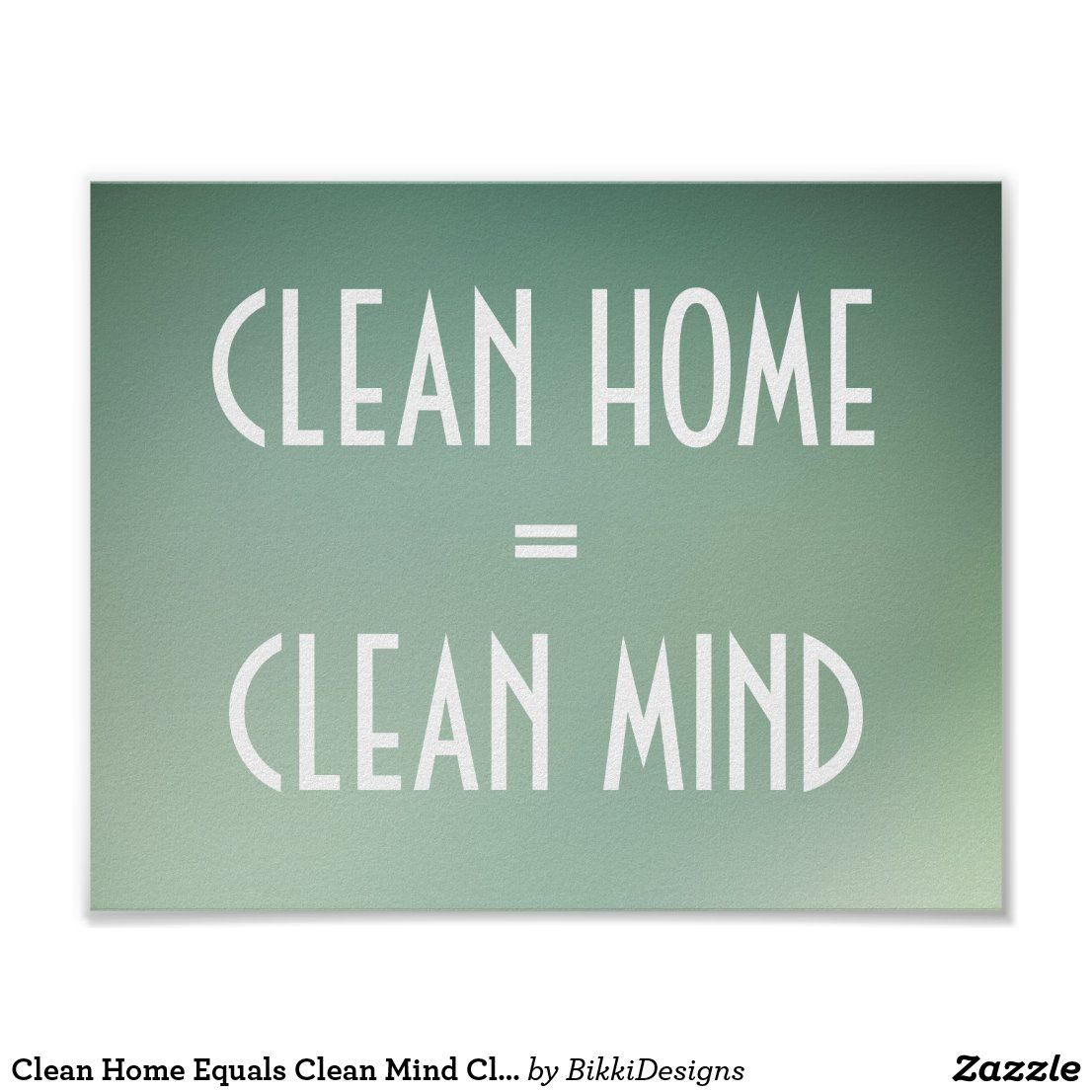 Clean Home Equals Clean Mind Cleanliness Poster Zazzle Com Cleaning Quotes Funny Cleanliness Quotes Cleaning Quotes