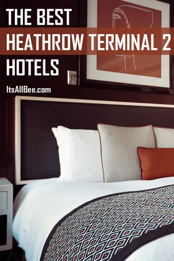 The Best Heathrow Terminal 2 Hotels Heathrow, Hotel