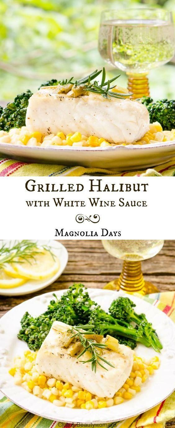 Grilled Halibut with White Wine Sauce #seafooddishes