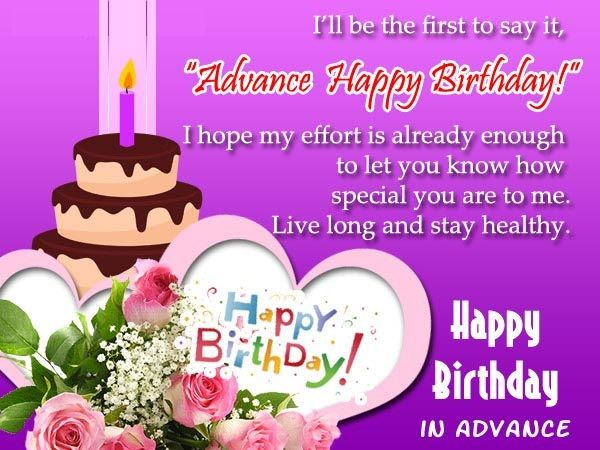 Advance Birthday Wishes For Friends And Family Advance Happy
