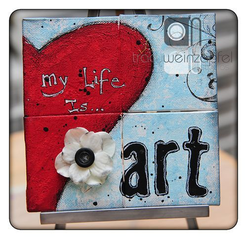 "6"" X 6"" Canvas - My Life Is..by Tracy Weinzapfel"