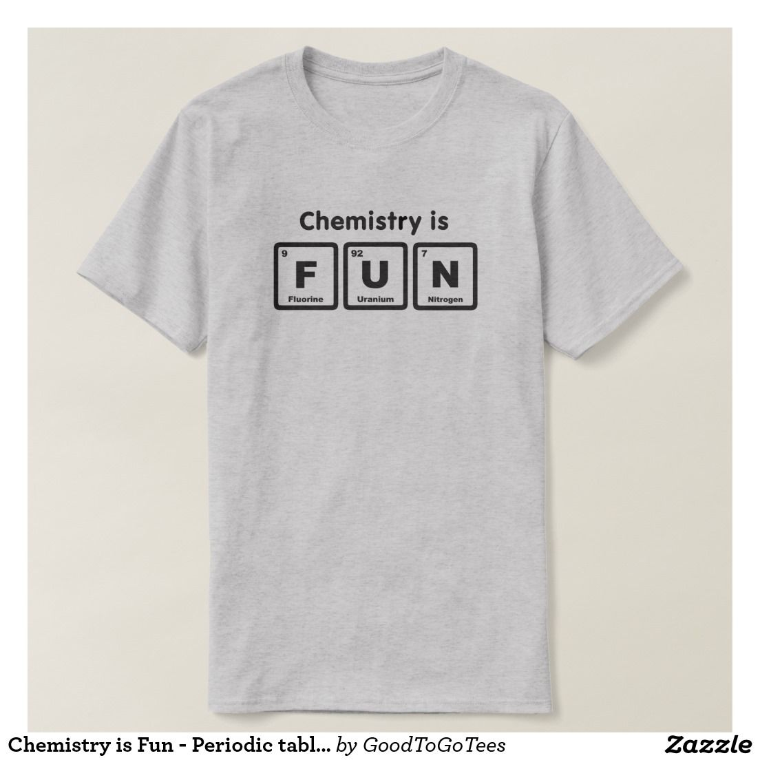 Chemistry is fun periodic table elements t shirt periodic table chemistry is fun periodic table elements t shirts urtaz Choice Image