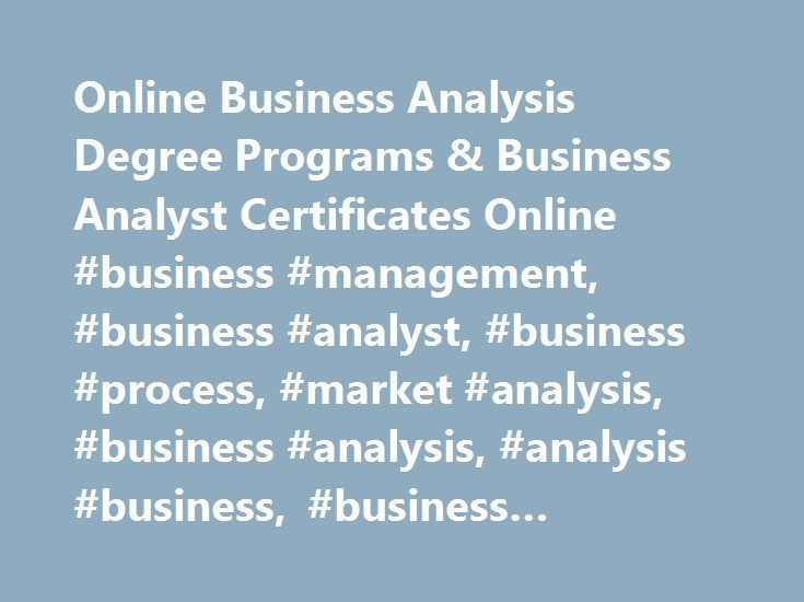Online Business Analysis Degree Programs \ Business Analyst - business analysis