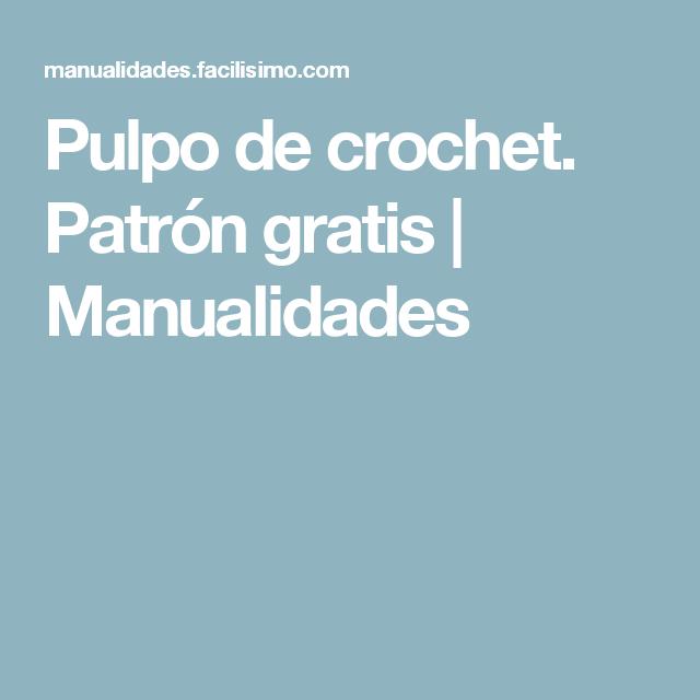 Patrón gratuito para tejer pulpos solidarios a crochet | Pulpos ...