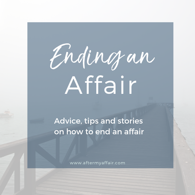 How To End An Affair For Good After My Affair Affair Recovery Emotional Affair Affair