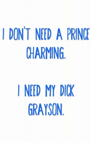 Hahaha. This goes out to my best friend, who is irrevocably in love with Dick Grayson thanks to me. :)