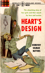 Heart's Design by Dorothy Gilman Butters. Four girls studying fashion design and art share a dorm while searching for love and success.
