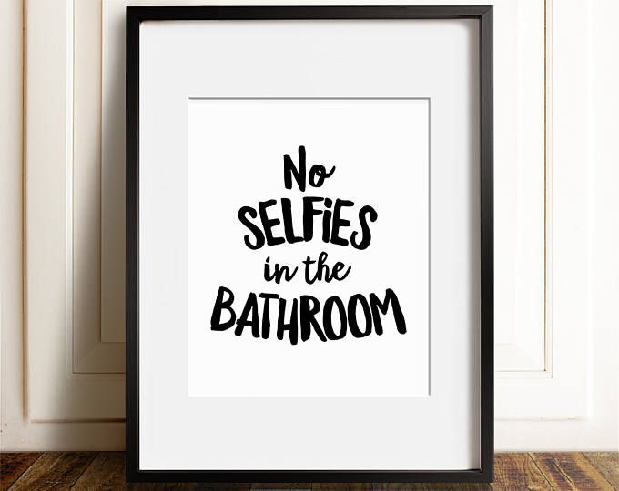 No Selfies In The Bathroom PRINTABLE Art Funny Sign