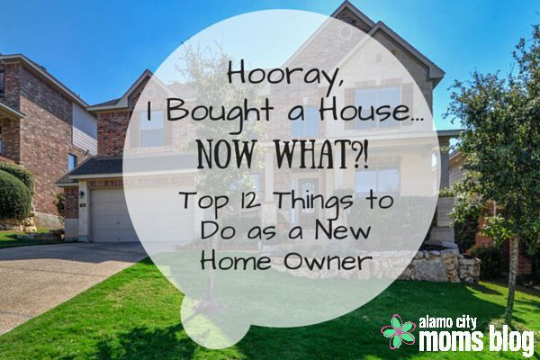 new home #homedecor Hooray, I Bought a HouseNow What! Top 12 Things to Do as a New Home Owner   Alamo City Moms Blog
