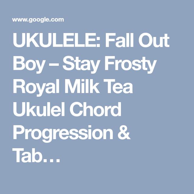 Ukulele Fall Out Boy Stay Frosty Royal Milk Tea Ukulel Chord