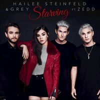 Starving (feat. Zedd) - Single by Hailee Steinfeld & Grey