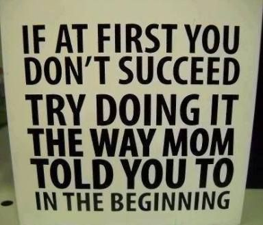 Always Listen To Your Mother Lol Mom Quotes Funny Quotes Words