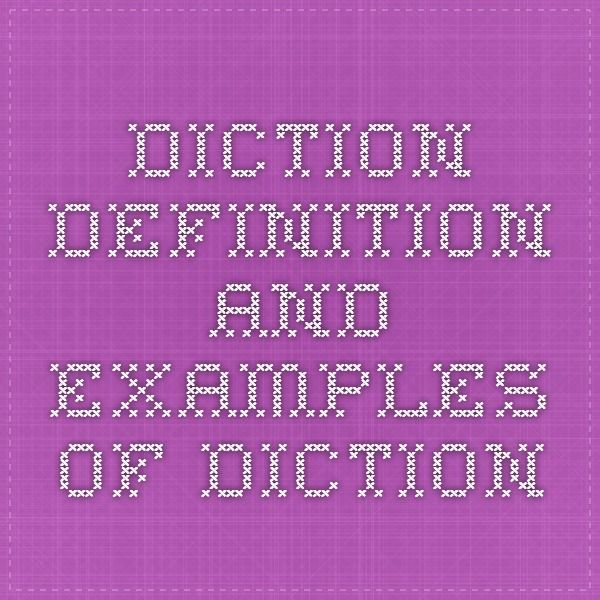 Diction Definition And Examples Of Diction Secondary Ed