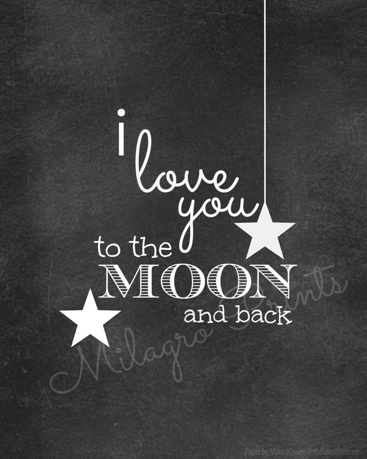 Chalkboard Quotes: I Love You To The Moon And Back Chalkboard Print. $5.00