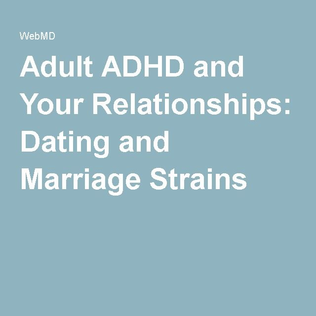 Adhd and dating relationships
