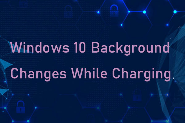 Method To Change Windows 10 Background While Charging With Images