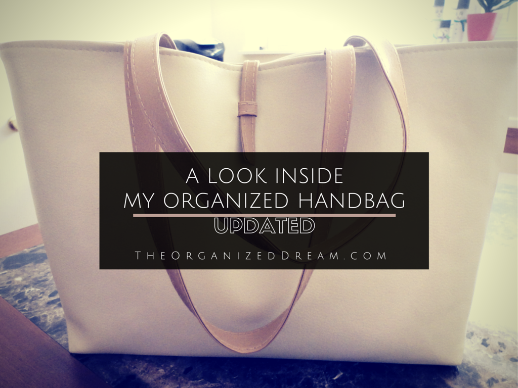 The Organized Dream: A Look Inside My Organized Handbag - Updated!
