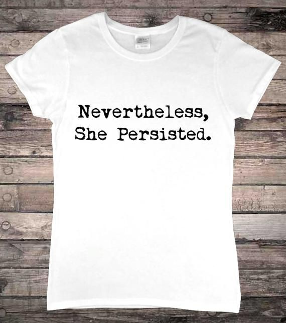 Nevertheless She Persisted Feminism Activist Ladies T-Shirt