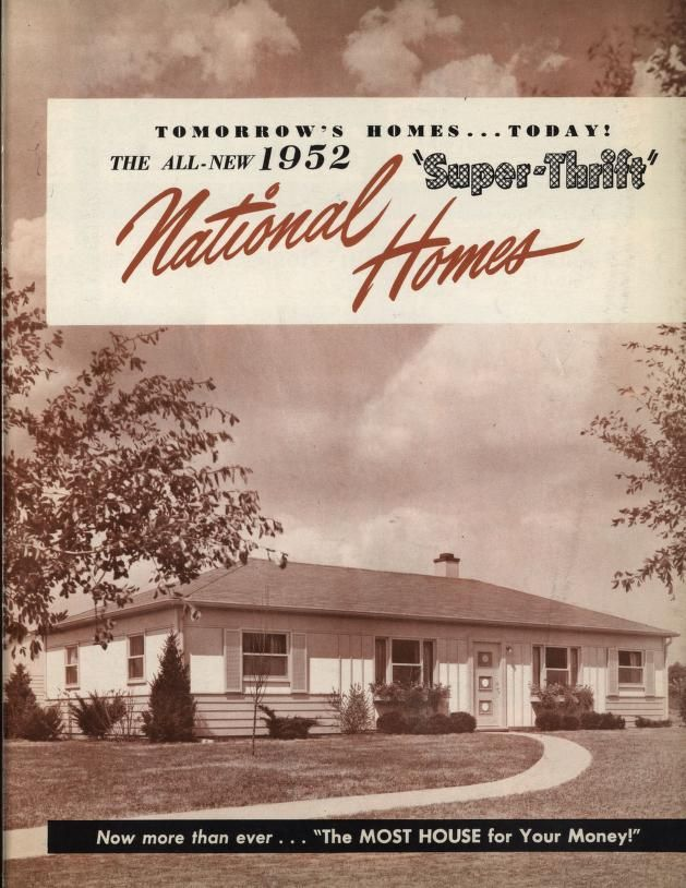 National homes tomorrow's homes... today Trying to find out more about our National Home. Probably built in 1951.