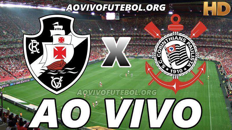 Assistir Vasco E Corinthians Ao Vivo Hd Corinthians Ao Vivo Assistir Jogo Jogo Do Corinthians