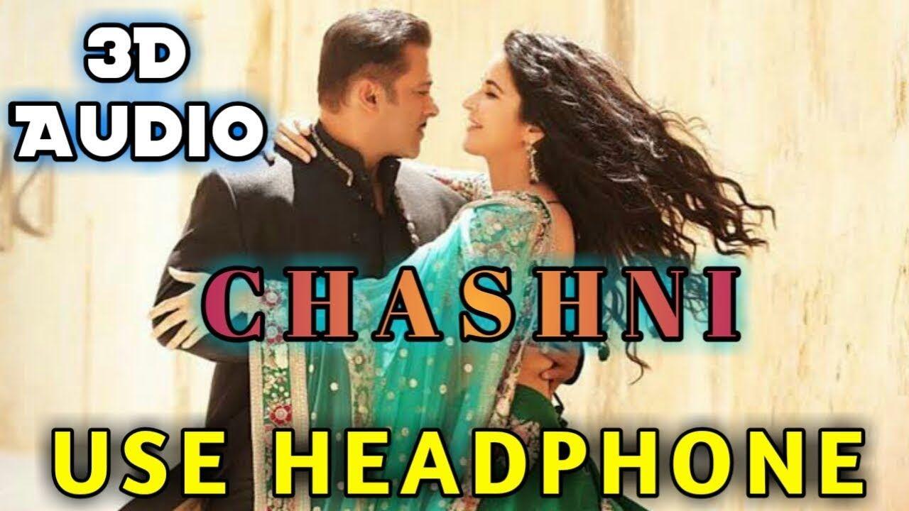 Bharat Chashni 3d Audio Song L Salman Khan Katrina Kaif L 3d Bollywood Song Https Youtu Be Jiqqu9b2sqa Audio Songs Song Artists Bollywood Songs