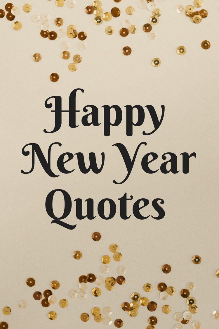 Happy New Year Quotes + Free Quotes Printable | Sayings/Quotes ...