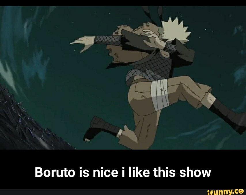 Boruto Is Nice I Like This Show Boruto Is Nice I Like This Show Ifunny Funny Naruto Memes Memes Boruto