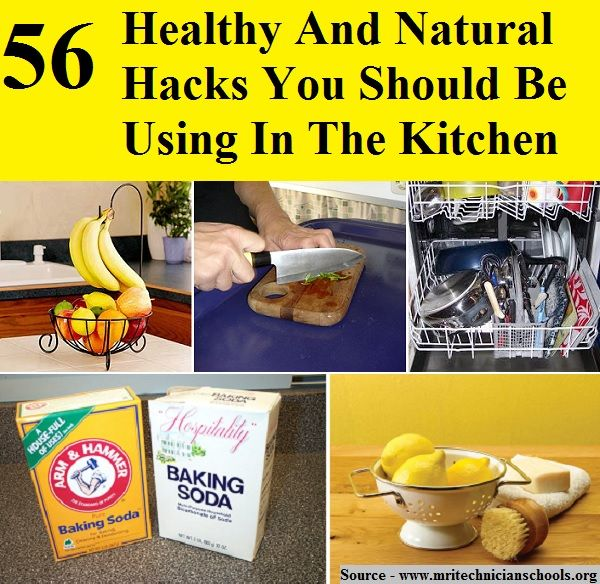 56 HEALTHY AND NATURAL HACKS YOU SHOULD BE USING IN THE