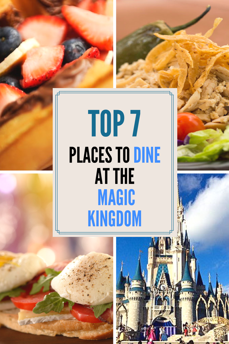 Top 7 The Best Quick Service Dining Magic Kingdom Magic Kingdom Restaurants Magic Kingdom Dining Magic Kingdom Quick Service
