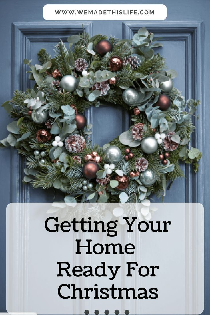 Getting Your Home Ready For Christmas Christmas Wreaths