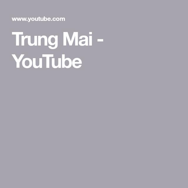 Trung Mai Youtube Learn English Youtube Learning