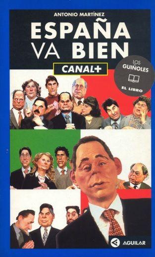 España va bien : Canal + / Antonio Martínez ; prólogo de Gonzalo Torrente Ballester