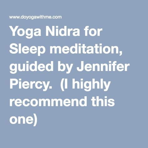 Yoga Nidra For Sleep Meditation Guided By Jennifer Piercy I Highly Recommend This One Yoga Nidra Sleep Meditation Restorative Yoga