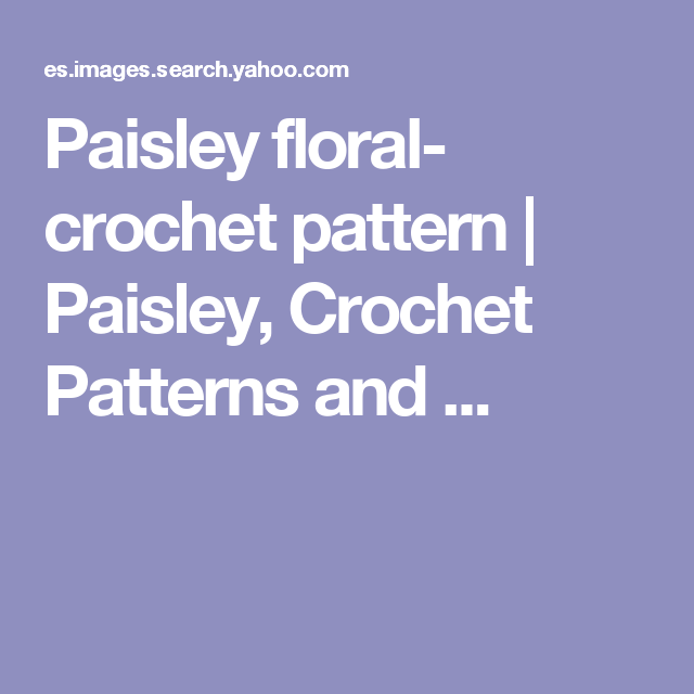 Paisley Floral Crochet Pattern Paisley Crochet Patterns And