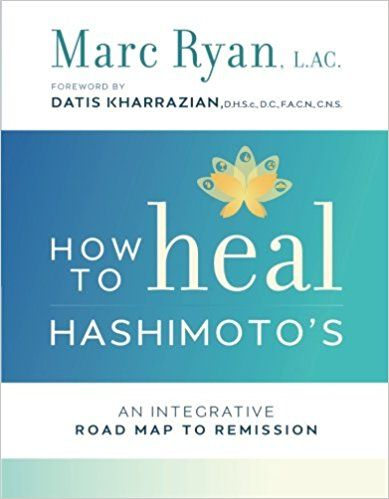 How To Heal Hashimoto S An Integrative Road Map To Remission