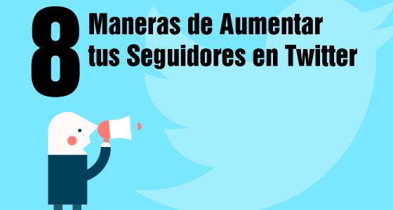 8 Maneras de Aumentar tus Seguidores en Twitter • Adveischool