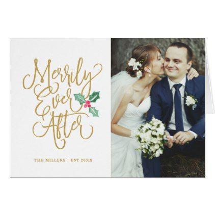 Merrily Ever After Wedding Holiday Photo Folded Card Xmascards Christmaseve Christmas Eve Merry Xmas