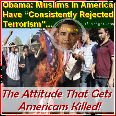 Obama Quit Kissing Muslim Ass Its Getting Good People Killed Not This Pinners Words