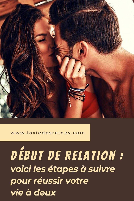 Debut De Relation Voici Les Etapes A Suivre Pour Reussir Votre Vie A Deux Relation Peine D Amour Relation Amoureuse