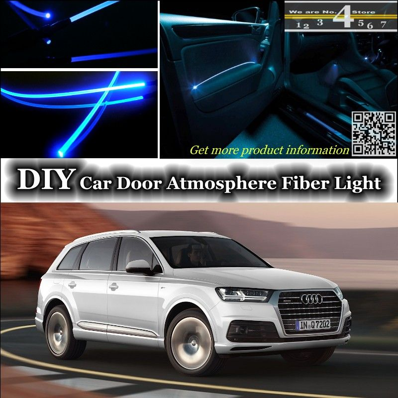 For Audi Q7 Interior Ambient Light Tuning Atmosphere Fiber Optic Band Lights Inside Door Panel Illumination Audi Q7 Interior Land Cruiser Interior Car Lights