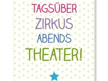 Tagsüber Zirkus, abends Theater - Postkarte