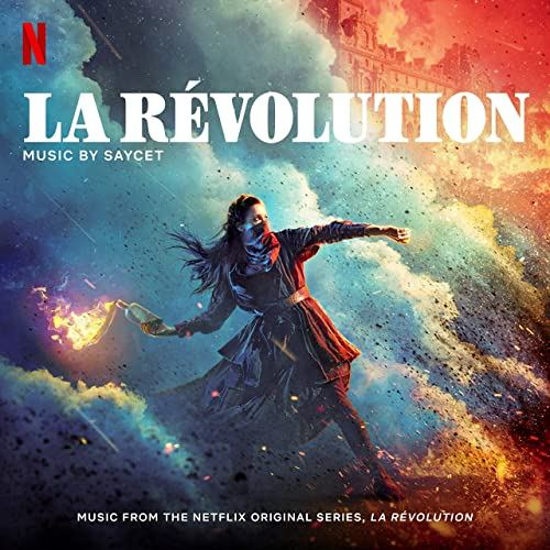 Original Television Soundtrack For The Netflix Drama Series La Revolution 2020 The Music Is Composed By Sayce Netflix Drama Series Netflix Dramas Soundtrack